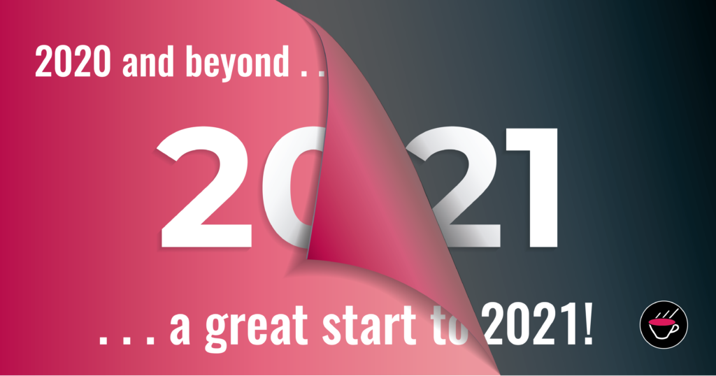2020 and beyond – a great start to 2021