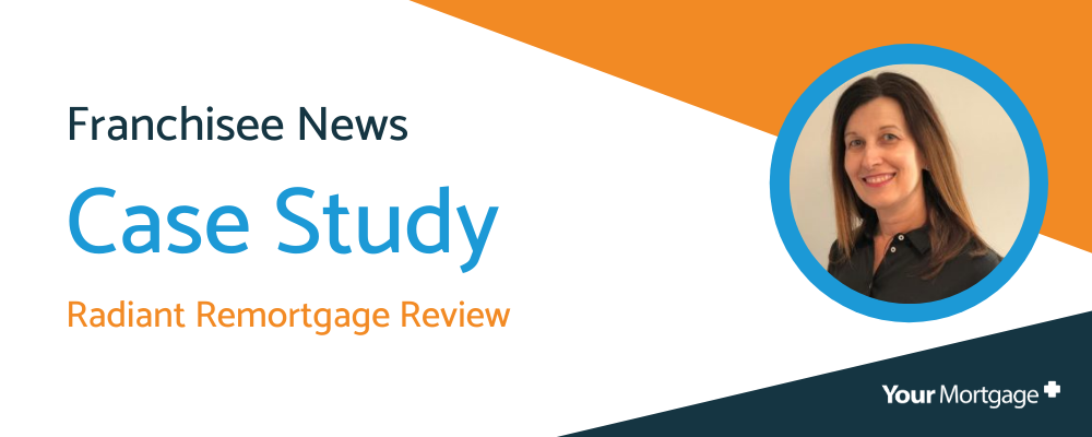 Franchisee Case Study – Radiant Remortgage Review