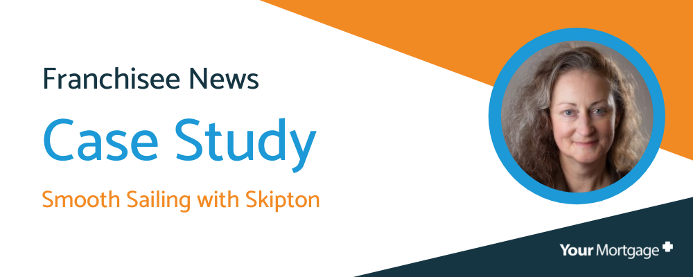 Your Mortgage Plus Case Study – Smooth Sailing with Skipton