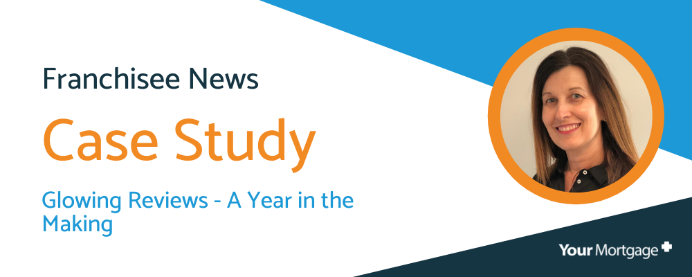 Your Mortgage Plus Case Study: Glowing Reviews – A Year in the Making