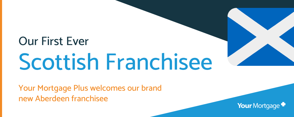 Your Mortgage Plus welcomes first ever Scottish franchisee